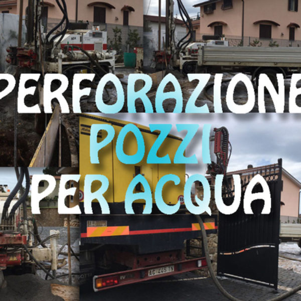 Perforazione Pozzo Acqua-approvvigionamento acqua-costruzione pozzo acqua-trivellazione pozzo acqua